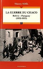 Guerre du Chaco (1932-1935) (la) de Thierry Noël