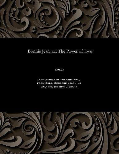 Bonnie Jean: Or, the Power of Love