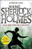 Young Sherlock Holmes: Nur der Tod ist umsonst - Sherlock Holmes ermittelt in Schottland