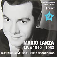 Live Recordings 1940 - 1950 by Mario Lanza (2014-02-27)