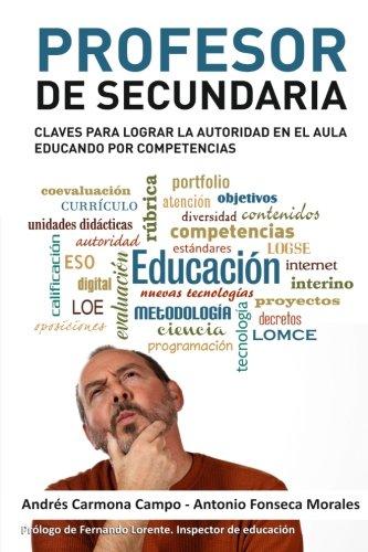 Profesor de Secundaria: Claves para lograr la autoridad en el aula educando por competencias - 9788460829607 ✅