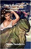 Dark Reception: A Tattooed Lesbian Moschops Takes a Strap (The Dark Series Book 6)