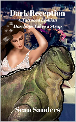 Dark Reception: A Tattooed Lesbian Moschops Takes a Strap (The Dark Series Book 6) (English Edition)