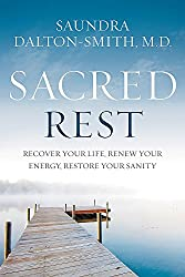 Sacred Rest by Saundra Dalton-Smith