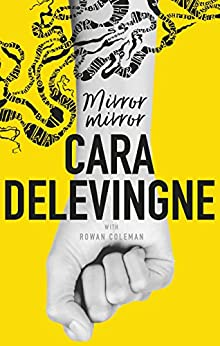 Mirror, Mirror: A Twisty Coming-of-Age Novel about Friendship and Betrayal from Cara Delevingne by [Cara Delevingne]