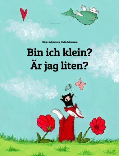 Bin ich klein? Är jag liten?: Deutsch-Schwedisch: Zweisprachiges Bilderbuch zum Vorlesen für Kinder ab 2 Jahren (Weltkinderbuch)