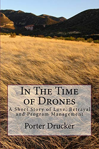 In The Time of Drones: A Short Story of Love, Betrayal and Program Management
