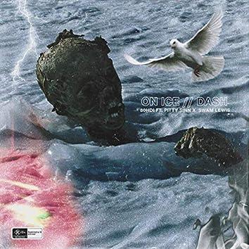 ON ICE // Dash (feat. Swam Lewis & Pittysinn)