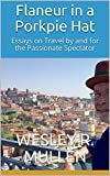 Flaneur in a Porkpie Hat: Essays on...