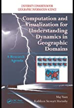 Computation and Visualization for Understanding Dynamics in Geographic Domains: A Research Agenda