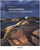 Ostseebilder: Traumküsten im Norden Europas