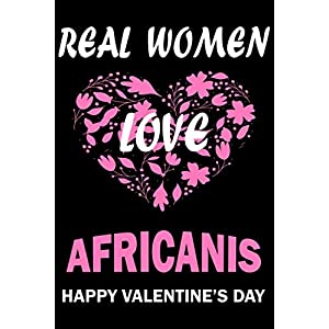 Real Women Love AFRICANIS Happy Valentine's Day: Valentine's Day Gift , Lined Journal Notebook to Write In for Notes, To Do Lists, Notepad, College ... and for all Dogs & Cats Lovers and owners 26