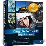 Die große Fotoschule: Digitale Fotopraxis (Galileo Design)