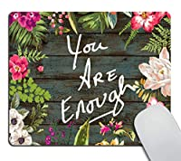 面白い引用ゲーミングマウスパッドカスタム、あなたは十分な引用ヴィンテージ色の花の花輪印刷素朴な古い木製アートマウスパッド 18x22cm
