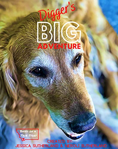 Digger's Big Adventure: Based on a True Story (English Edition) 🔥