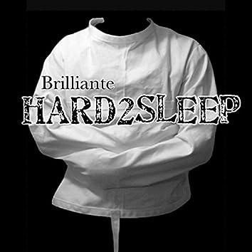 Hard 2 Sleep