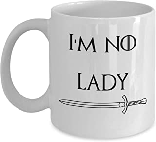 I'm no Lady - Game of thrones inspirational morning coffee mug - Brienne of Tarth quote gift accessories - House Stark Seven Kingdoms winter is here gifts