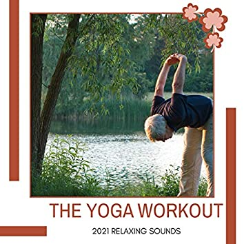 The Yoga Workout - 2021 Relaxing Sounds