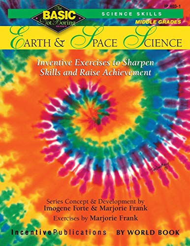 Compare Textbook Prices for Earth & Space Science BASIC/Not Boring 6-8+: Inventive Exercises to Sharpen Skills and Raise Achievement Act Edition ISBN 9781629500201 by Forte, Imogene,Frank, Marjorie,Bullock, Kathleen