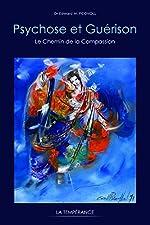Psychose et guérison - Le Chemin de la Compassion d'Edward M. Podvoll