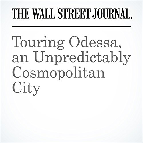 Touring Odessa, an Unpredictably Cosmopolitan City copertina
