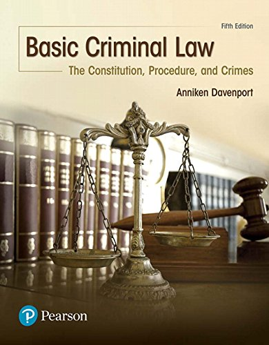 Compare Textbook Prices for Basic Criminal Law: The Constitution, Procedure, and Crimes 5 Edition ISBN 9780134559834 by Davenport, Anniken