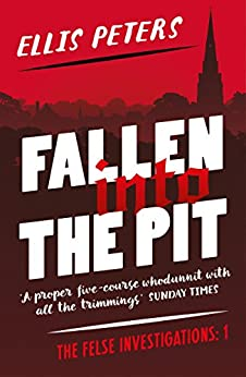 Fallen into the Pit (The Felse Investigations Book 1) by [Ellis Peters]