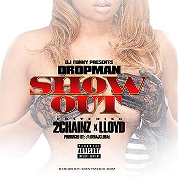 Show Out (feat. Dropman, 2-Chainz & Lloyd) - Single