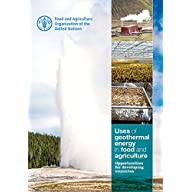 Uses of Geothermal Energy in Food and Agriculture: Opportunities for Developing Countries