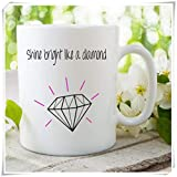 WYYCLD - Best Friend Mug, Birthday Christmas Mug, Shine Bright Like a Diamond Mug, Rihanna Mug, Gift for Friend, 11oz Ceramic Coffee Mug, Unique Gift