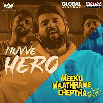 "Nuvve Hero (feat. Vijay Deverakonda) [From ""Meeku Maathrame Cheptha""]"