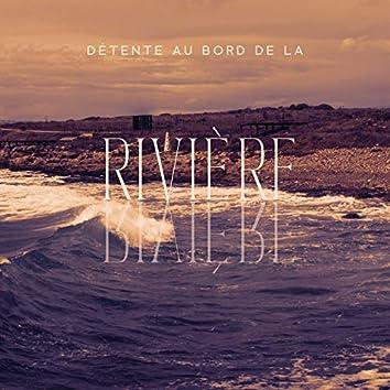 Détente au bord de la rivière. Tranquillité de l'eau, Relaxation dans la nature, Sons naturels doux