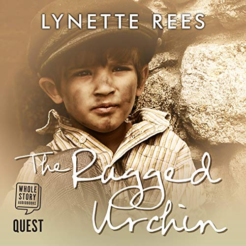 The Ragged Urchin     Rags to Riches, Book 1              By:                                                                                                                                 Lynette Rees                               Narrated by:                                                                                                                                 Deirdra Whelan                      Length: 6 hrs and 2 mins     Not rated yet     Overall 0.0