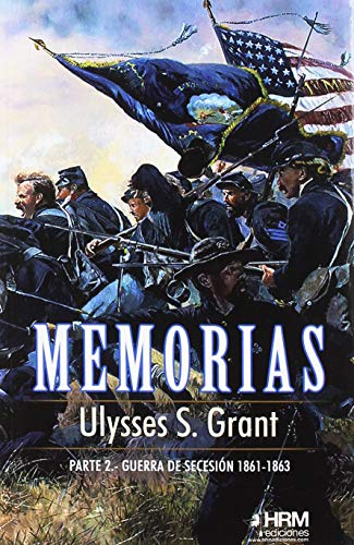 Memorias, 2ª Parte: Guerra de Secesión (1861-1863)