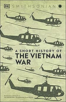 A Short History of The Vietnam War by [DK, Smithsonian Institution]