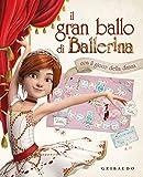 Il gran ballo di Ballerina. Ediz. a colori