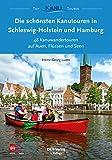 Die schönsten Kanutouren in Schleswig-Holstein und Hamburg: 48 Kanuwandertouren auf Auen, Flüssen und Seen (Top Kanu-Touren) (German Edition)