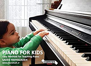 Piano For Kids: Easy Method For Teaching Piano, Learn To Play Famous & Fan Easy Piano Pieces