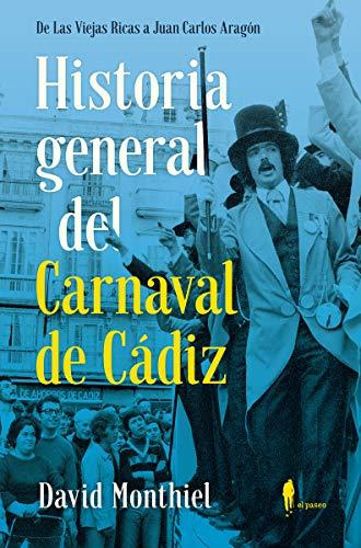 Historia general del Carnaval de Cádiz: De Las Viejas Ricas a Juan Carlos Aragón: 16 (el paseo memoria)