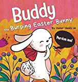 Buddy the Burping Easter Bunny: A Rhyming, Read Aloud Story Book, Perfect Easter Basket Gift for Boys and Girls (Farting Adventures)