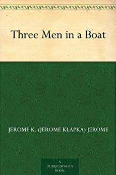 Three Men in a Boat by [Jerome K. (Jerome Klapka) Jerome]