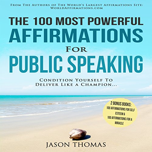 The 100 Most Powerful Affirmations for Public Speaking audiobook cover art