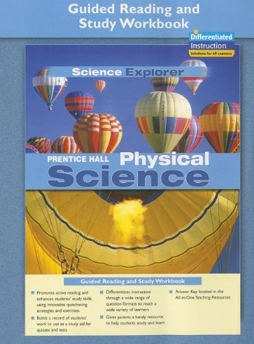 Compare Textbook Prices for PRENTICE HALL SCIENCE EXPLORER PHYSICAL SCIENCE GUIDED READING AND      STUDY WORKBOOK 2005 Workbook Edition ISBN 9780131901988 by PRENTICE HALL