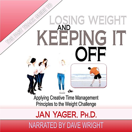 The Fast Track Guide to Losing Weight and Keeping It Off audiobook cover art