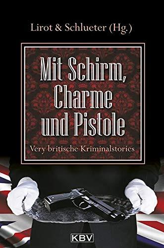 Mit Schirm, Charme und Pistole: Very britische Kriminalstories (KBV-Krimi)