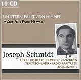 Joseph Schmidt - Ein Stern fällt vom Himmel: Oper, Operette, Filmhits, Canzonen, Tenorschlager, Radio Raritäten, Live Konzerte - Joseph Schmidt