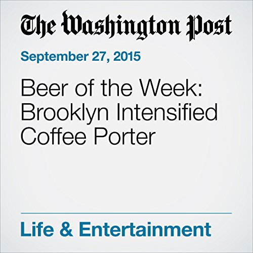 Beer of the Week: Brooklyn Intensified Coffee Porter cover art