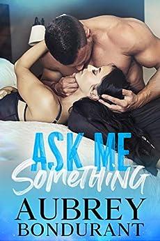 Ask Me Something (Something Series Book 2) by [Aubrey Bondurant]