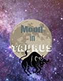 Taurus Horoscope Writing Journal -- Moon In Taurus: Zodiac Notebook