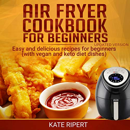 Air Fryer Cookbook for Beginners - Updated Version  By  cover art